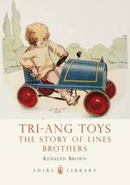 Tri-ang Toys by Kenneth Brown