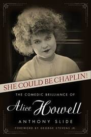 She Could Be Chaplin! by Anthony Slide