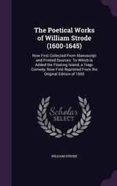 The Poetical Works of William Strode (1600-1645) by William Strode