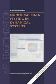 Numerical Data Fitting in Dynamical Systems by Klaus Schittkowski