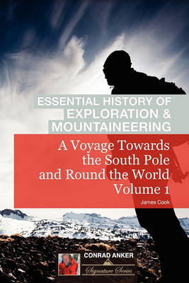 A Voyage Towards the South Pole Vol. I (Conrad Anker - Essential History of Exploration & Mountaineering Series) by Cook image