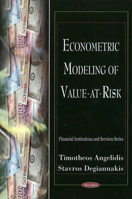 Econometric Modeling of Value at Risk by Timotheos Angelidis