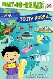 Living in . . . South Korea by Chloe Perkins
