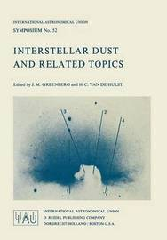 Interstellar Dust and Related Topics by J Mayo Greenberg