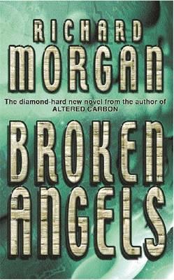 Broken Angels (Takeshi Kovacs #2) by Richard Morgan image