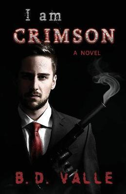 I Am Crimson by B D Valle