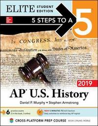 5 Steps to a 5: AP U.S. History 2019 Elite Student Edition by Murphy