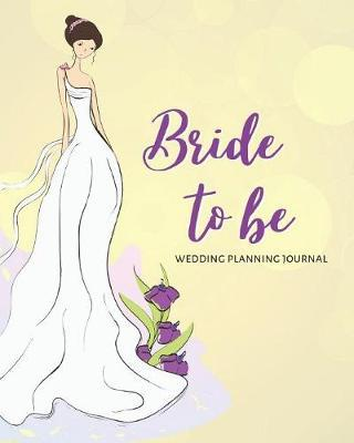 Bride to Be Wedding Planning Journal by Charming Creatives Weddings
