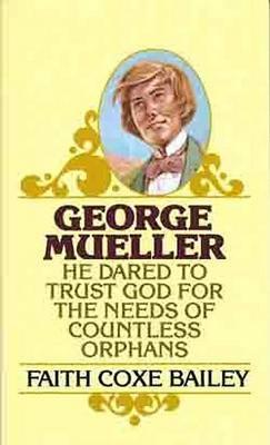 George Mueller by Faith C. Bailey