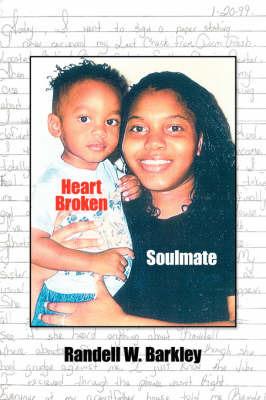 Heart Broken Soulmate by Randell W. Barkley image