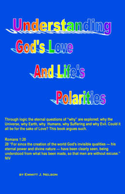 Understanding God's Love and Life's Polarities by Emmitt J. Nelson image