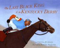 Last Black King of the Kentucky Derby by Crystal Hubbard