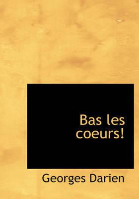 Bas Les Coeurs! by Georges Darien