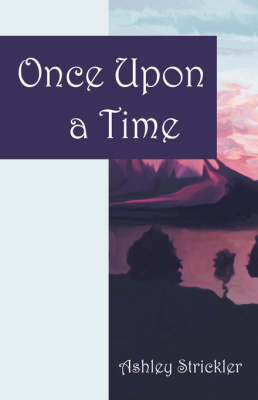 Once Upon a Time by Ashley, Strickler