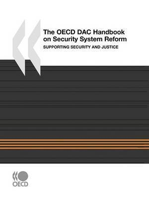 The OECD DAC Handbook on Security System Reform by OECD Publishing