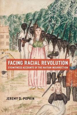 Facing Racial Revolution by Jeremy D Popkin image