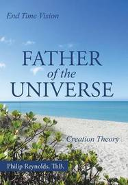 Father of the Universe by Thb Philip Reynolds