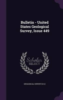 Bulletin - United States Geological Survey, Issue 449
