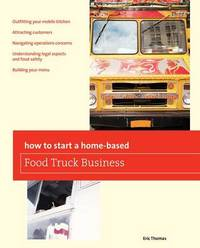 How To Start a Home-based Food Truck Business by Eric Thomas