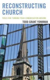 Reconstructing Church by Todd Grant Yonkman
