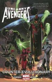 Uncanny Avengers Volume 1: Counter-evolutionary by Rick Remender