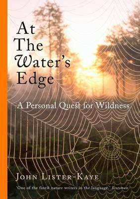 At the Water's Edge: A Personal Quest for Wildness by John Lister-Kaye image