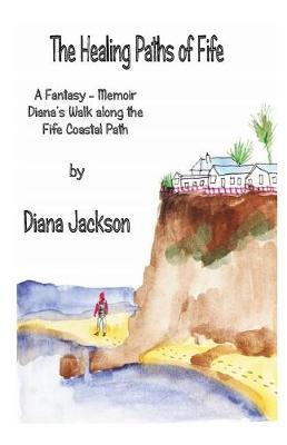 The Healing Paths of Fife by Diana Jackson image