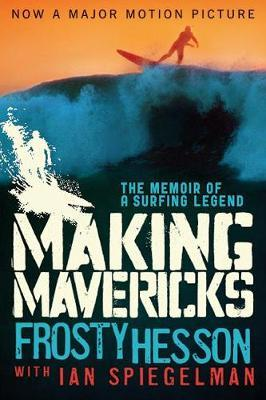 Making Mavericks by Frosty Hesson