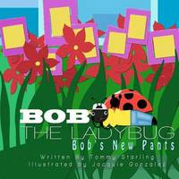 Bob the Ladybug by Tommy Starling
