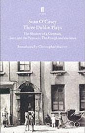 Three Dublin Plays by Sean O'Casey