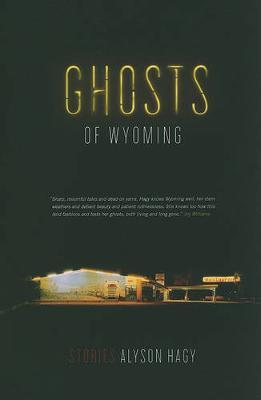 Ghosts of Wyoming by Alyson Hagy image