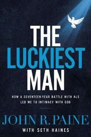 The Luckiest Man by John R. Paine image
