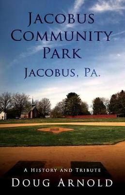 Jacobus Community Park - Jacobus, Pa. by Doug Arnold