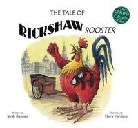 The Tale of Rickshaw Rooster by Sarah Brennan image