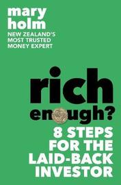 Rich Enough by Mary Holm