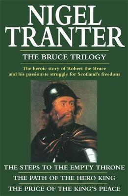 Bruce Trilogy by Nigel Tranter