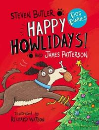 Dog Diaries: Happy Howlidays! by James Patterson