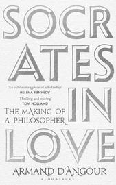 Socrates in Love by Armand D'Angour
