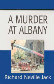 A Murder at Albany by Richard Neville Jack image