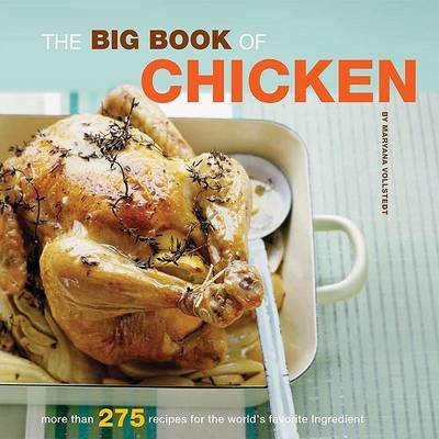 Big Book of Chicken: Over 300 Exciting Ways to Cook Chicken by Maryana Vollstedt image