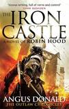 The Iron Castle by Angus Donald