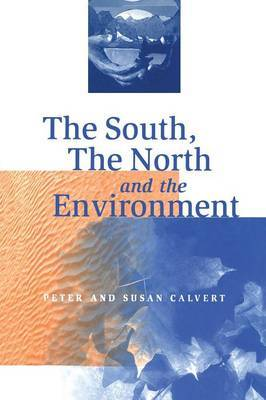 South, the North and the Environment by Peter Calvert image