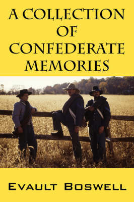 A Collection of Confederate Memories by Evault Boswell image