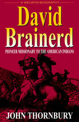 David Brainerd: Pioneer Missionary to the American Indians by John F. Thornbury image