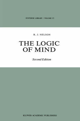 The Logic of Mind by R.J. Nelson