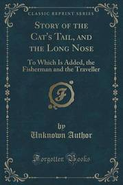 Story of the Cat's Tail, and the Long Nose by Unknown Author image