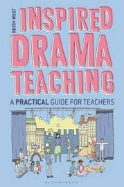 Inspired Drama Teaching by Keith West