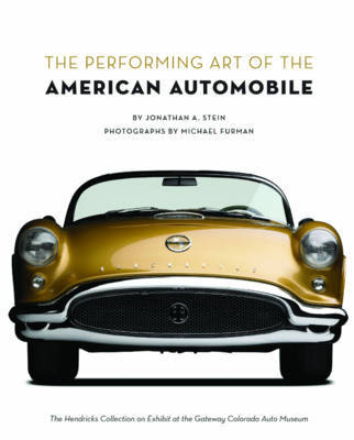 The Performing Art of the American Automobile by Jonathan A Stein image