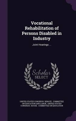 Vocational Rehabilitation of Persons Disabled in Industry