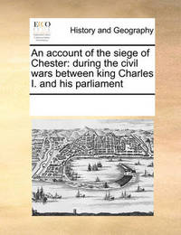 An Account of the Siege of Chester by Multiple Contributors